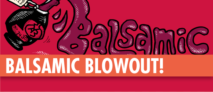Balsamic Blowout