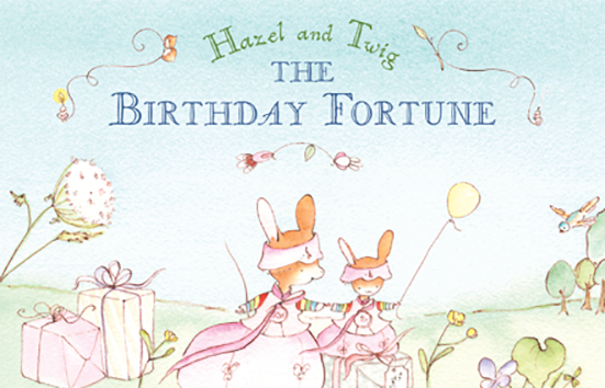 Hazel and Twig The Birthday Fortune