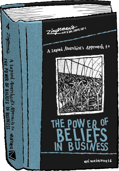 Zingerman's guide to good leading: the power of beliefs in business book