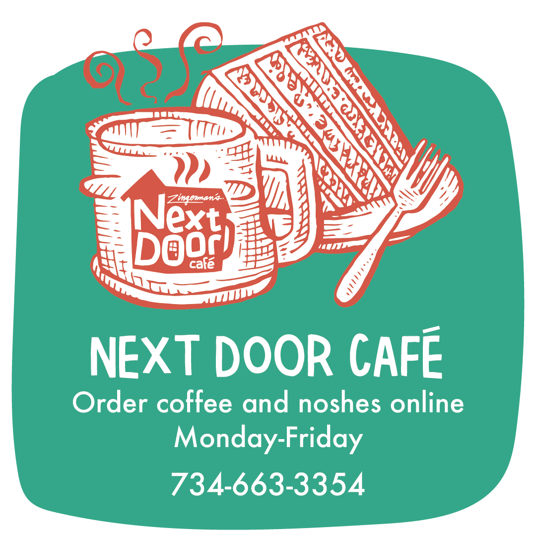 Next Door Café, order coffee and noshes online Monday-Friday, 734-663-3554